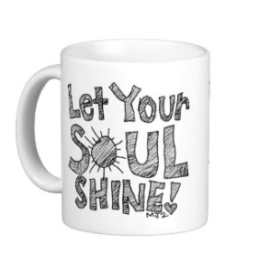 let_your_soul_shine_coffee_mug-r65b42d6933c04091b113ae48a37cd1b0_x7jg9_8byvr_324